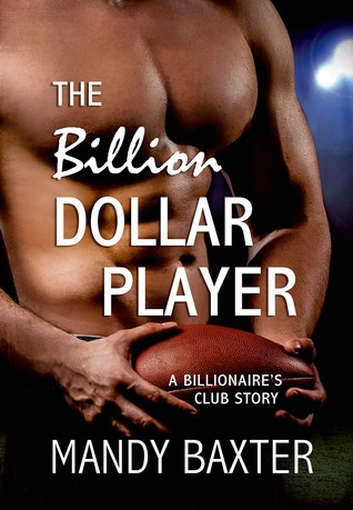 The Billion Dollar Player (2014) by Mandy Baxter