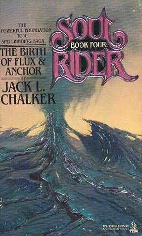The Birth of Flux and Anchor (1992) by Jack L. Chalker