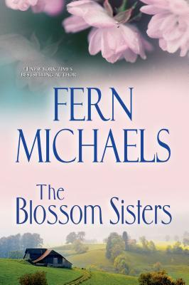 The Blossom Sisters (2013) by Fern Michaels