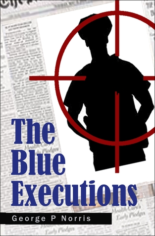 The Blue Executions (2014) by George  P. Norris