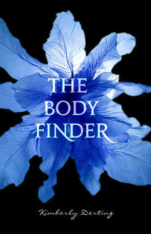 The Body Finder (2010) by Kimberly Derting