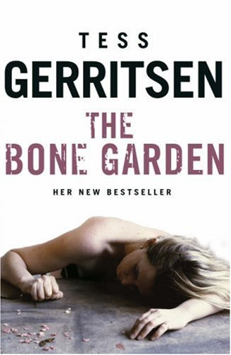 The Bone Garden (2015) by Tess Gerritsen