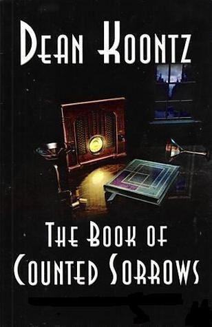 The Book Of Counted Sorrows (2015) by Dean Koontz