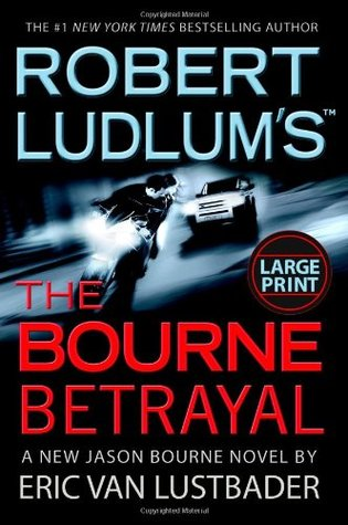The Bourne Betrayal (2007) by Robert Ludlum