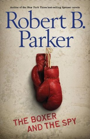 The Boxer and the Spy (2008) by Robert B. Parker