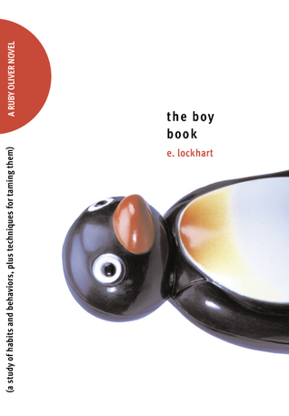 The Boy Book: A Study of Habits and Behaviors, Plus Techniques for Taming Them (2006) by E. Lockhart