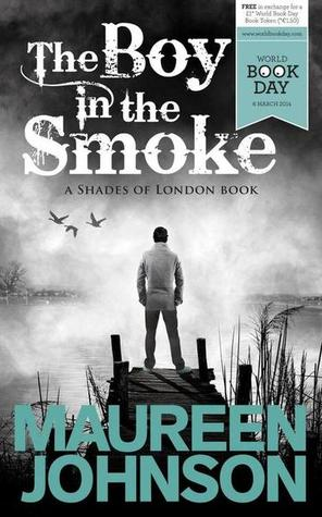 The Boy in the Smoke (2014) by Maureen Johnson