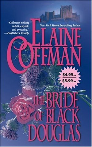 The Bride Of Black Douglas (2006) by Elaine Coffman