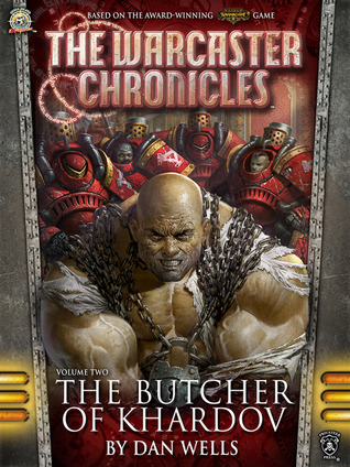 The Butcher of Khardov (2013) by Dan Wells