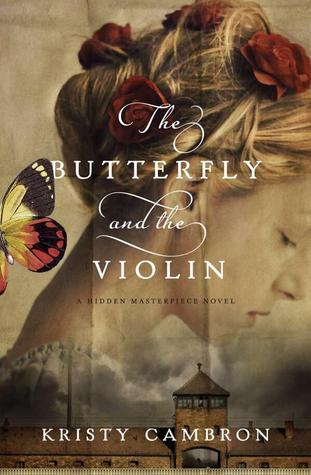 The Butterfly and the Violin (2014) by Kristy Cambron