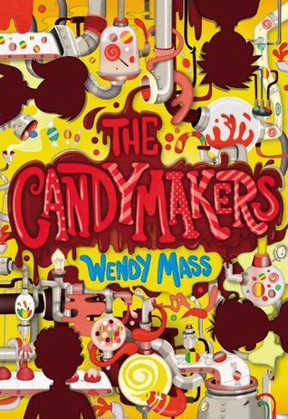 The Candymakers (2010) by Wendy Mass