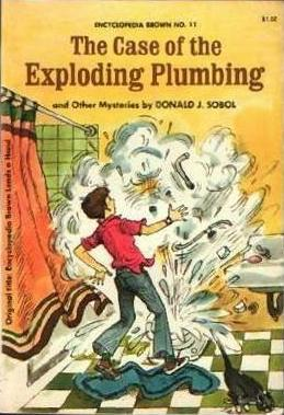 The Case of the Exploding Plumbing and Other Mysteries