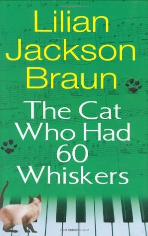 The Cat Who Had 60 Whiskers (2007) by Lilian Jackson Braun