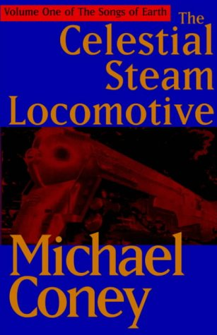 The Celestial Steam Locomotive (2004) by Michael G. Coney