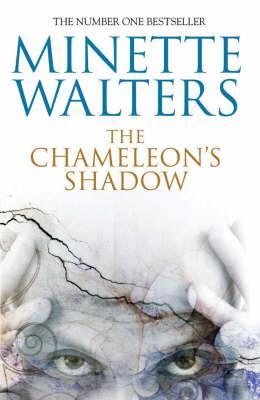The Chameleon's Shadow (2007) by Minette Walters