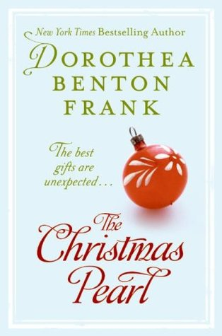 The Christmas Pearl (2008) by Dorothea Benton Frank