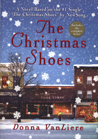 The Christmas Shoes (2001) by Donna VanLiere