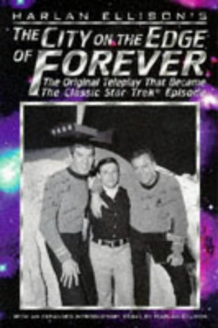 The City on the Edge of Forever: The Original Teleplay (1996) by Harlan Ellison