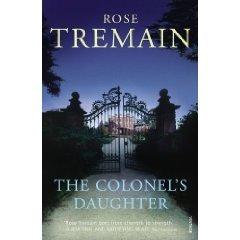 The Colonel's Daughter (1999) by Rose Tremain