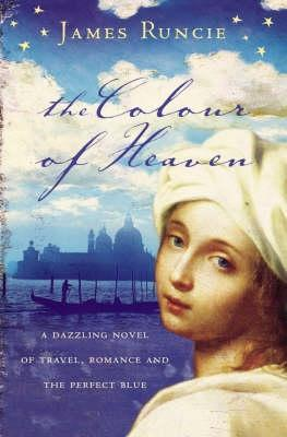 The Colour Of Heaven (2015) by James Runcie