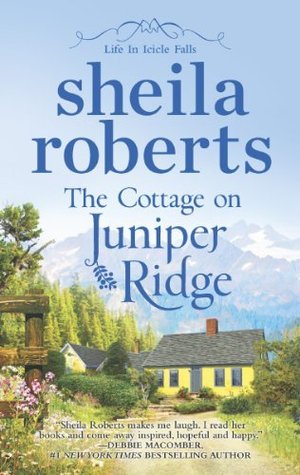 The Cottage on Juniper Ridge (2014) by Sheila Roberts