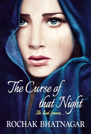 The Curse of that Night, she lived forever (2013) by Rochak Bhatnagar