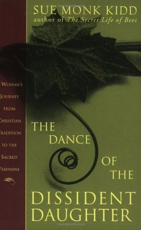 The Dance of the Dissident Daughter (2002) by Sue Monk Kidd