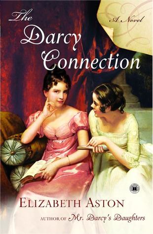 The Darcy Connection (2008) by Elizabeth Aston