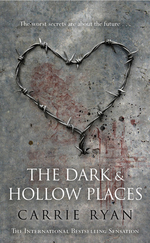 The Dark and Hollow Places (The Forest of Hands and Teeth, #3) (2011)
