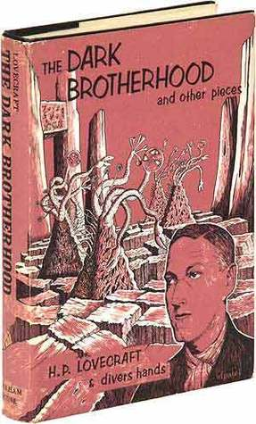 The Dark Brotherhood and Other Pieces (1966) by H.P. Lovecraft