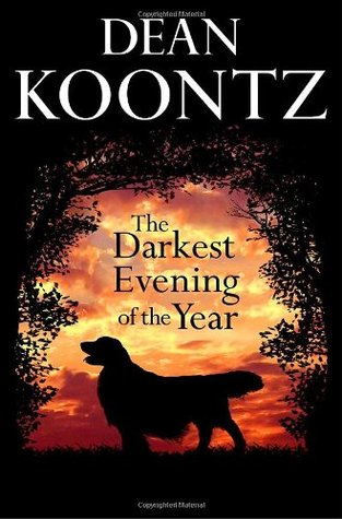 The Darkest Evening of the Year (2007) by Dean Koontz
