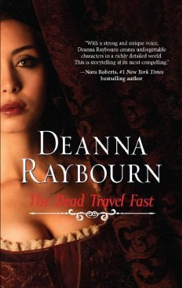 The Dead Travel Fast (2010) by Deanna Raybourn
