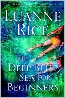 The Deep Blue Sea for Beginners the Deep Blue Sea for Beginners (2009) by Luanne Rice