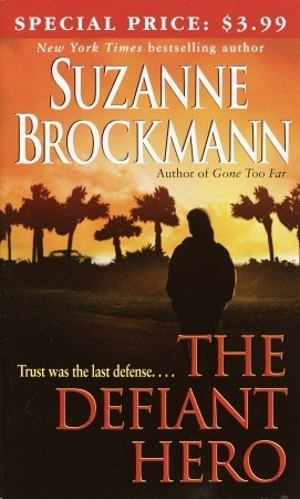The Defiant Hero (2003) by Suzanne Brockmann