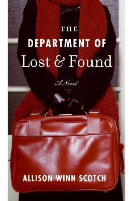 The Department of Lost & Found (2007) by Allison Winn Scotch