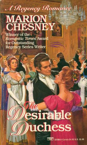 The Desirable Duchess (Regency Royal, #14) (1993) by Marion Chesney