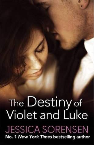The Destiny of Violet and Luke (2014) by Jessica Sorensen