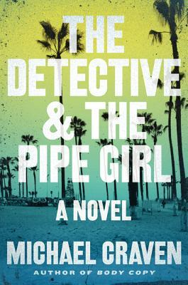 The Detective & The Pipe Girl: A Mystery (2014) by Michael Craven