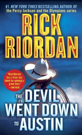 The Devil Went Down to Austin (2002) by Rick Riordan
