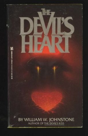 The Devil's Heart (1999) by William W. Johnstone