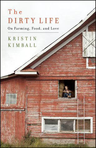 The Dirty Life: On Farming, Food, and Love (2010)