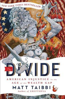 The Divide: American Injustice in the Age of the Wealth Gap (2014) by Matt Taibbi