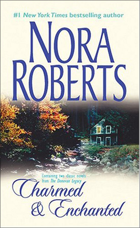 The Donovan Legacy: Charmed & Enchanted (2004) by Nora Roberts