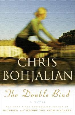 The Double Bind (2007) by Chris Bohjalian