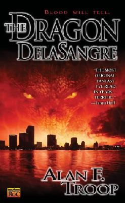 The Dragon Delasangre (2002) by Alan F. Troop