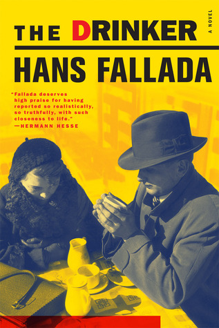 The Drinker (2009) by Hans Fallada