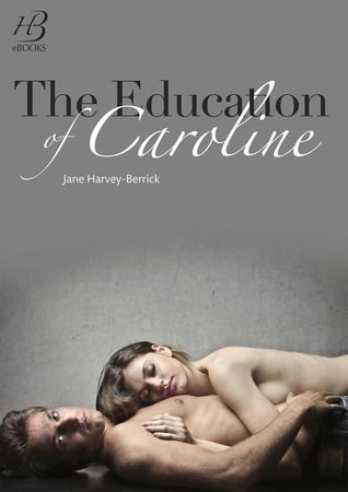 The Education of Caroline (2013) by Jane Harvey-Berrick