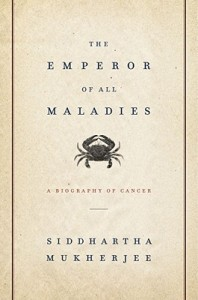 The Emperor of All Maladies (2010) by Siddhartha Mukherjee