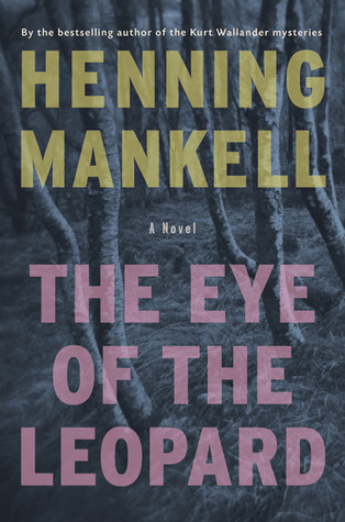 The Eye of the Leopard (2008) by Henning Mankell