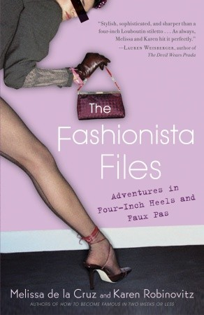 The Fashionista Files: Adventures in Four-Inch Heels and Faux Pas (2004) by Melissa de la Cruz